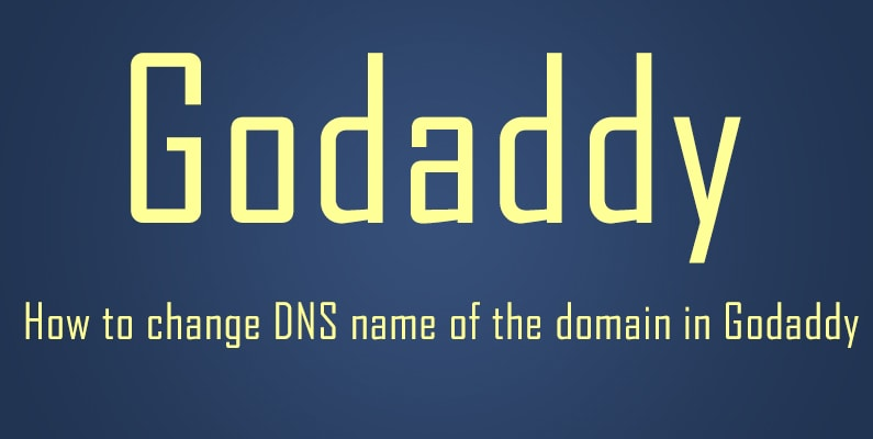 How to change dns name of the domain in godaddy